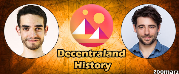 تاریخچه و بنیان گذاران پلتفرم دیسنترالند ( Decentraland )