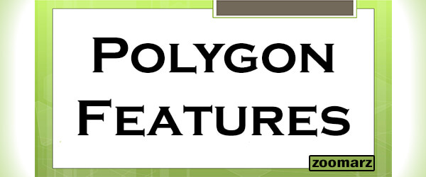 پلتفرم پالی گان Polygon از چه ویژگی هایی برخوردار است؟